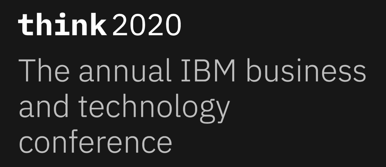 IBM Conference - Think 2020